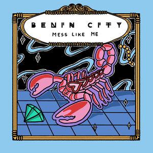 Benin City - Mess Like Me