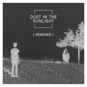 Dust In The Sunlight - Dust In The Sunlight (The Big Pink Remix)