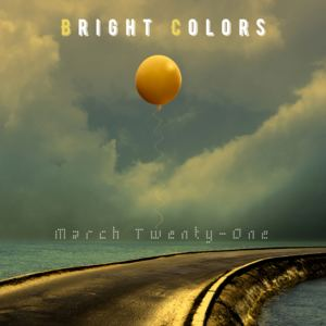 March Twenty-One - Bright Colors