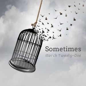 March Twenty-One - Sometimes