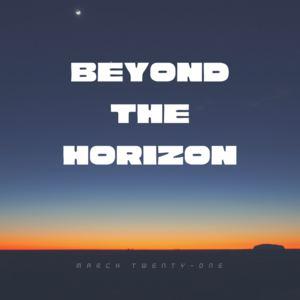 March Twenty-One - Beyond the Horizon