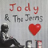 Jody & The Jerms - It's All Up to You