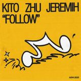 Kito & ZHU ft. Jeremih - Follow