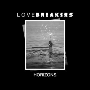 Lovebreakers - Horizons