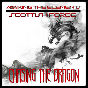 Scottish Force - Chasing The Dragon