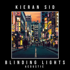 Kieran Sid - Blinding Lights (feat. Amy Grey) [Acoustic]