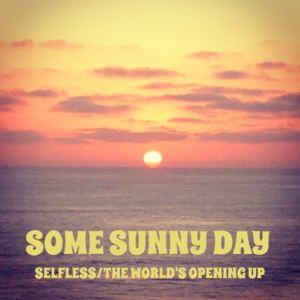 Some Sunny Day - The World's Opening Up
