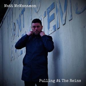 Matt McManamon - Pulling at the Reins