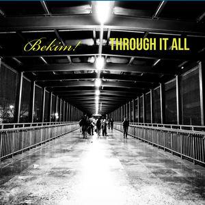 Bekim! - Through It All