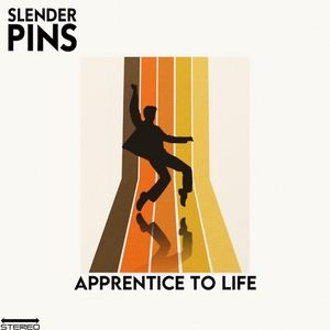 Slender Pins - Apprentice to Life