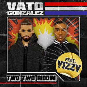 Vato Gonzalez ft. Yizzy