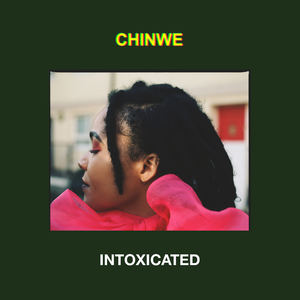 Chinwe - Intoxicated