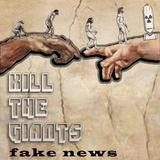 Kill The Giants - Fake News