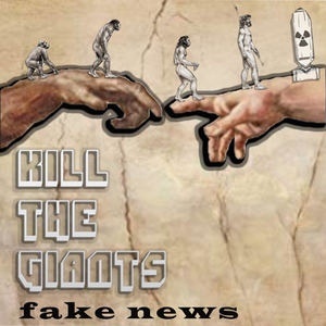 Kill The Giants - Fake News