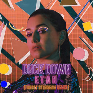 ETAN - Duck Down - Turbot Stunbeam Remix