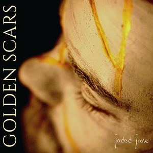 Jaded Jane - Golden Scars