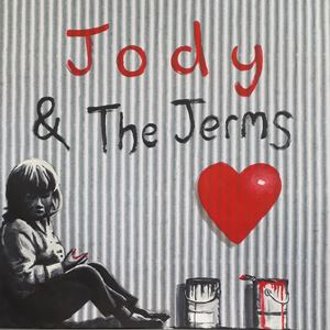 Jody and the Jerms - It's All Up To You