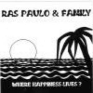 Ras Paulo - Where Happiness Lives