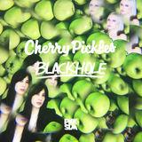 Cherry Pickles - BlackHole