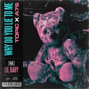 Topic x A7S ft. Lil Baby