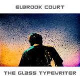 Elbrook Court - Glass Typewriter