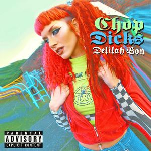 Delilah Bon  - Chop Dicks  (Radio Edit)