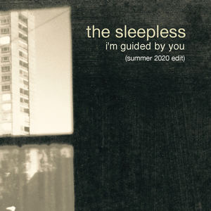 The Sleepless - I'm Guided By You (summer 2020 edit)