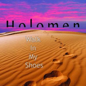 Holomen - Walk in My Shoes