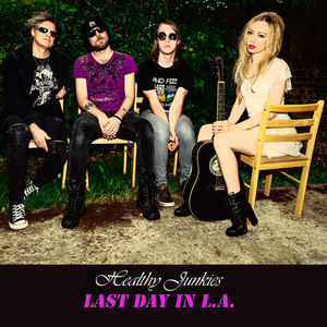 Healthy Junkies - Last day in L.A.