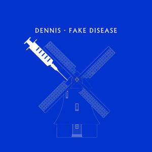 Dennis - Fake Disease