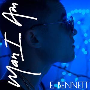 Bennett - Man I Am