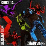 Generation - Suicidal Champagne