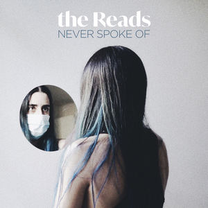 The Reads - Never Spoke Of
