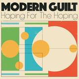 Modern Guilt - Hoping For The Hoping