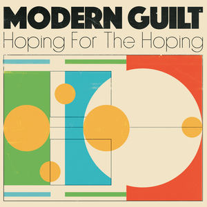 Modern Guilt - Hoping For The Hoping