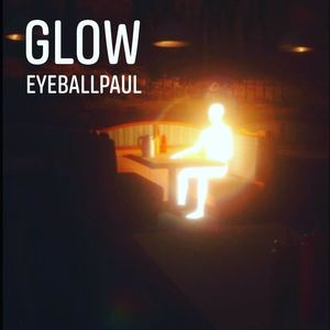 Eyeballpaul - Glow