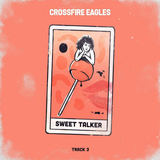 Crossfire Eagles - Sweet Talker