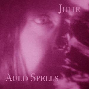 Auld Spells - Julie