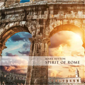 Mark Sutton - Spirit of Rome