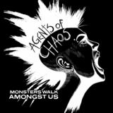 Monsters Walk Amongst Us - Agents of Chaos