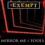 The Exempt - Mirror Me