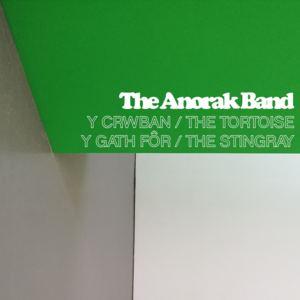 The Anorak Band - Y Crwban / The Tortoise