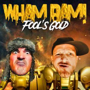 WHAM BAM! - FOOL'S GOLD