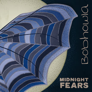 Bobhowla - Midnight Fears