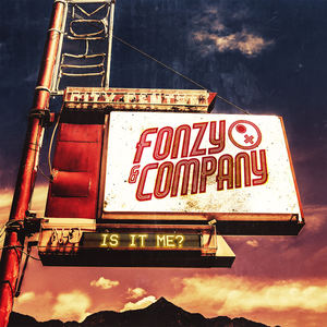 Fonzy & Company  - Is It Me