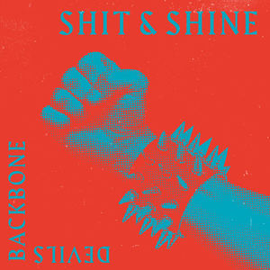 Shit and Shine - Devil's Backbone