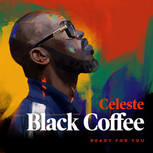 Black Coffee & Celeste