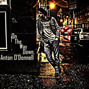 Anton O'Donnell - On The Way Down