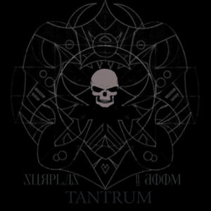 TANTRUM - Slither