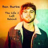 Ben Burke - The Life I Left Behind
